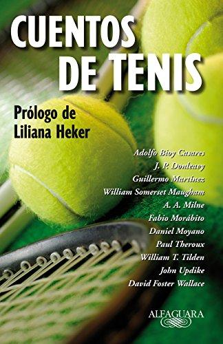 Amazon.com: Cuentos de tenis: Prólogo de Liliana Heker ...