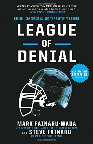 League of Denial by Mark Fainru-Wada and Steve Fainru