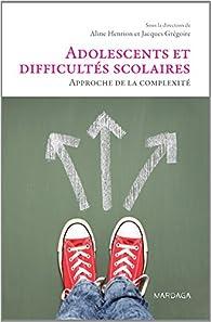 Adolescents et difficultés scolaires par Aline Henrion