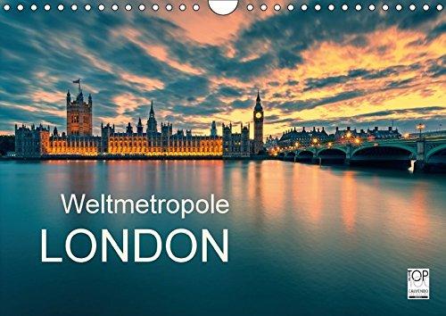 Weltmetropole London (Wandkalender 2017 DIN A4 quer): London - Weltstadt und eine der bedeutendsten Metropolen weltweit ist Ballungszentrum für (Monatskalender, 14 Seiten) (CALVENDO Orte)