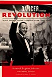 A Dancer in the Revolution, Howard Eugene Johnson and Wendy Johnson, 0823256537