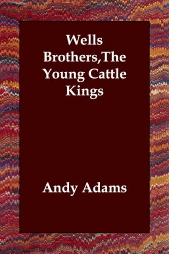 Download Wells Brothers,The Young Cattle Kings ebook