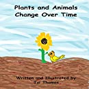 Plants and Animals Change Over Time (Changes Duet Book 1)