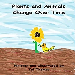 Plants and Animals Change Over Time (Changes Duet Book 1) by [Thomas, Toi]