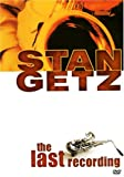 Stan Getz - The Last Recording