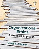 img - for Organizational Ethics: A Practical Approach by Craig E. (Edward) Johnson (2015-05-13) book / textbook / text book
