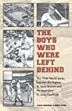 The Boys Who Were Left Behind, John Heidenry and Brett Topel, 0803224281