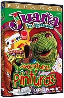 Juana La Iguana Adventuras Y Pinturas