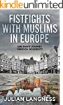 Fistfights With Muslims In Europe: On...