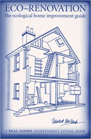 Eco Renovation The Ecological Home Improvement Guide Real Goods Independent Living Books Edward Harland Duncan Roberts 9780930031664 Amazon
