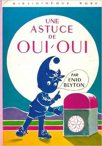 Une Astuce De Oui Oui Collection Bibliotheque Rose