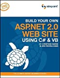 Build Your Own ASP. NET 2. 0 Web Site Using C# and VB, Ruvalcaba, Zak and Darie, Cristian, 0975240285