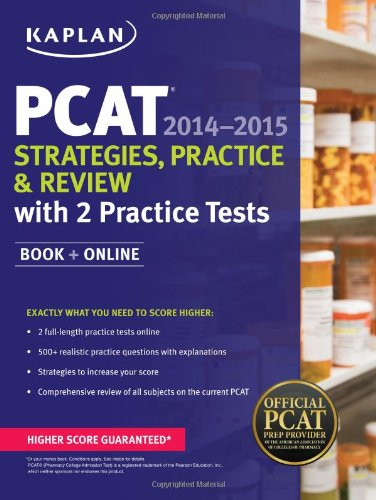 Kaplan PCAT 2014-2015 Strategies, Practice, and Review with 2 Practice Tests: Book + Online (Kaplan Test Prep)
