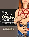 img - for More Shibari You Can Use: Passionate Rope Bondage and Intimate Connection book / textbook / text book