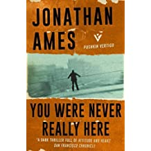 You Were Never Really Here by Jonathan Ames (2016-07-28)