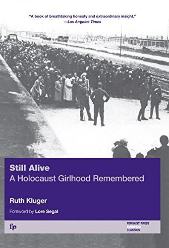 Still Alive: A Holocaust Girlhood Remembered (The Helen Rose Scheuer Jewish Women's Series)