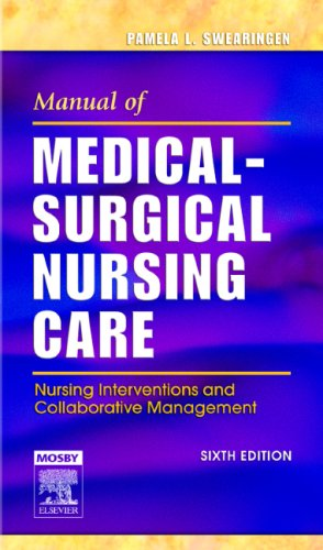 Manual of Medical-Surgical Nursing Care: Nursing Interventions and Collaborative Management, 6e