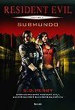 Resident Evil. Submundo - Volume 4