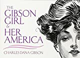 img - for The Gibson Girl and Her America: The Best Drawings of Charles Dana Gibson (Dover Fine Art, History of Art) book / textbook / text book