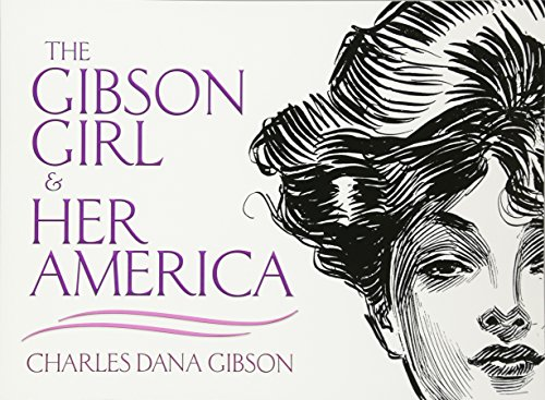 Saturday Evening Post Artist (The Gibson Girl and Her America: The Best Drawings of Charles Dana Gibson (Dover Fine Art, History of Art))