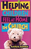 img - for Helping Children Feel at Home in Church (Children's Ministries) book / textbook / text book