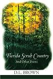 Florida Scrub Country, Don L. Brown, 0595166784