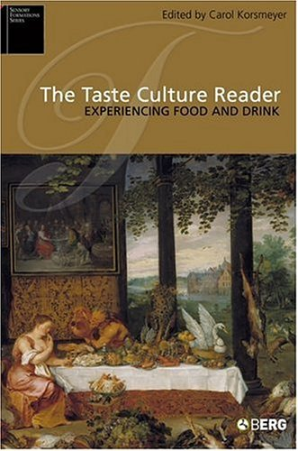 The Taste Culture Reader: Experiencing Food And Drink (Sensory Formations)
