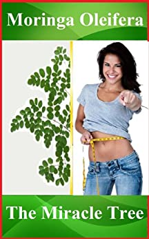 Lose Weight With Moringa: How To Lose Weight Without Dieting. Moringa Tea, Red Raspberry Ketones, Green Coffee Bean, Moringa Capsules For Weight Loss by [Moringa Lose Weight]