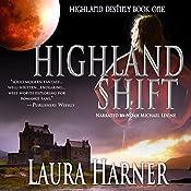 Highland Shift: Highland Destiny, Book 1 | Laura Harner