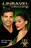 Unravel - An Uncorked Novella (The Uncorked Series Book 2)