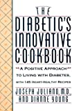 The Diabetic's Innovative Cookbook, Joseph Juliano and Dianne Young, 0805037853