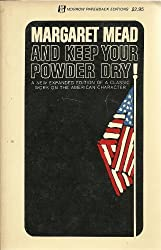 And Keep Your Powder Dry: An Anthropologist Looks at America