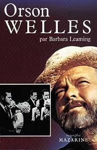 Orson Welles par Barbara Leaming