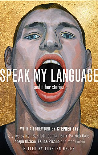 Speak My Language, and Other Stories: An Anthology of Gay Fiction by Constable & Robinson