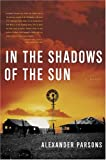 In the Shadows of the Sun, Alexander Parsons, 0385512449