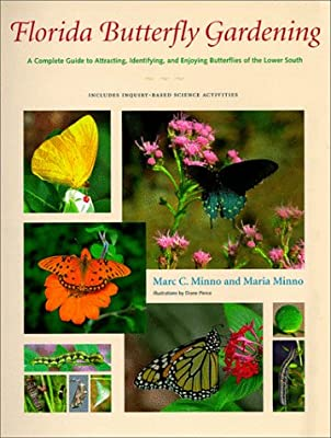 Florida Butterfly Gardening: A Complete Guide to Attracting, Identifying, and Enjoying Butterflies