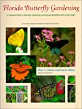 Florida Butterfly Gardening, Marc C. Minno and Maria Minno, 0813016657