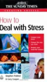 How to Deal with Stress, Stephen Palmer and Cary Cooper, 0749448660