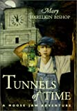 Front cover for the book Tunnels of Time: A Moose Jaw Adventure by Mary Harelkin Bishop