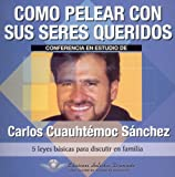 Como Pelear Con Sus Seres/ How to Fight With Your Loved Ones (Retos Urgentes) (Spanish Edition)