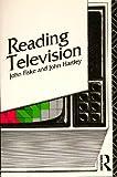 Reading Television, Fiske, John and Hartley, John, 0415042917