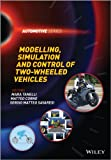 Modelling, Simulation and Control of Two-WheeledVehicles