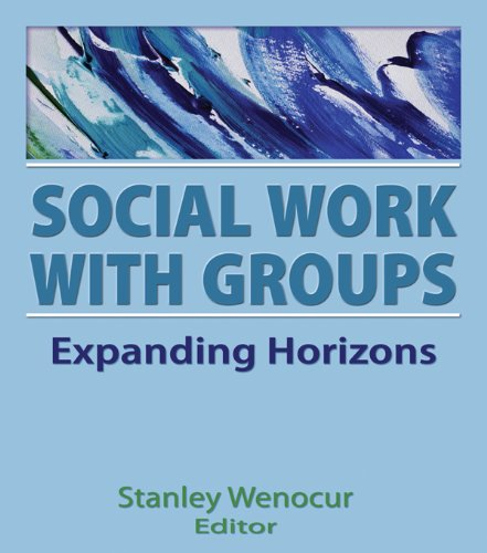 Social Work With Groups: Expanding Horizons ()