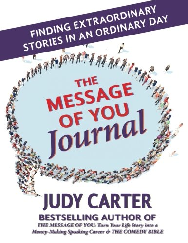 """As a companion to """"The Message of You,"""" Judy Carter has created """"The Message of You JOURNAL"""" -- a 21-Day Interactive Journal that will guide you to uncover the inspiring stories that occur in an ordinary day before they slip through your fingers. You..."""