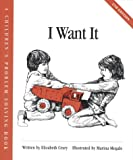 img - for I Want It (Childrens Problem Solving Series) book / textbook / text book