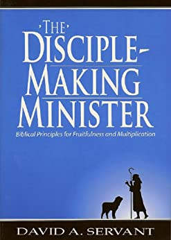 The Disciple-Making Minister by [Servant, David]
