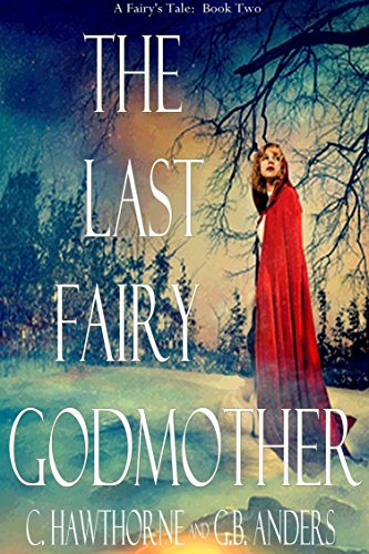 The Last Fairy Godmother (A Fairy's Tale Book 2)