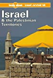 Lonely Planet Israel & the Palestinian Territories: A Lonely Planet Travel Survival Kit (3rd ed)