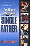 The Ultimate Survival Guide for the Single Father