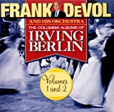 Columbia Albums of Irving Berlin 1 & 2 by FRANK DEVOL (2013-05-03)